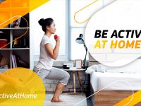 #BeActiveAtHome: stay home, stay active